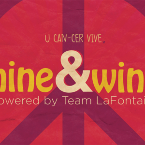 U Can-Cer Vive 9 & Wine – Rebelling Against Cancer